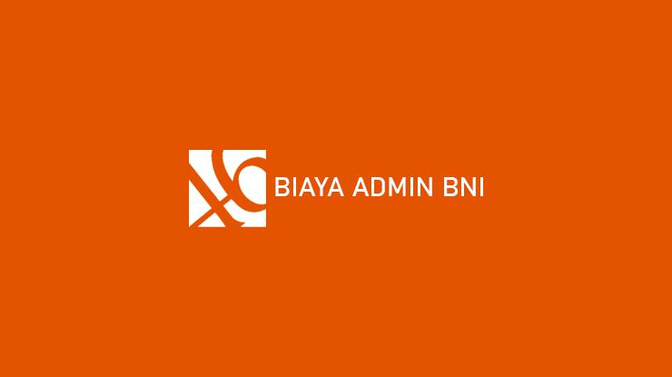 Biaya Admin BNI