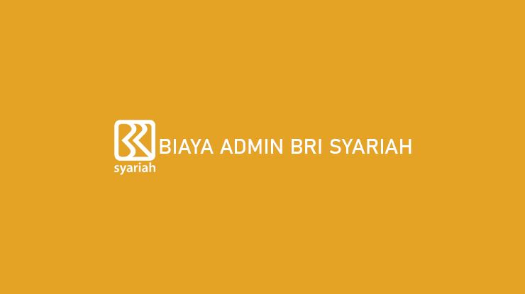 Biaya Admin BRI Syariah