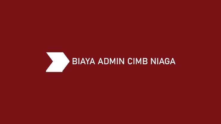 Biaya Admin CIMB Niaga