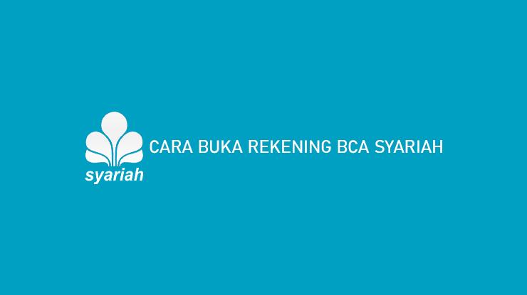 Cara Buka Rekening BCA Syariah