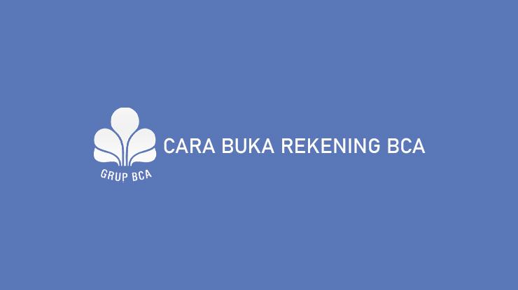 Cara Buka Rekening BCA