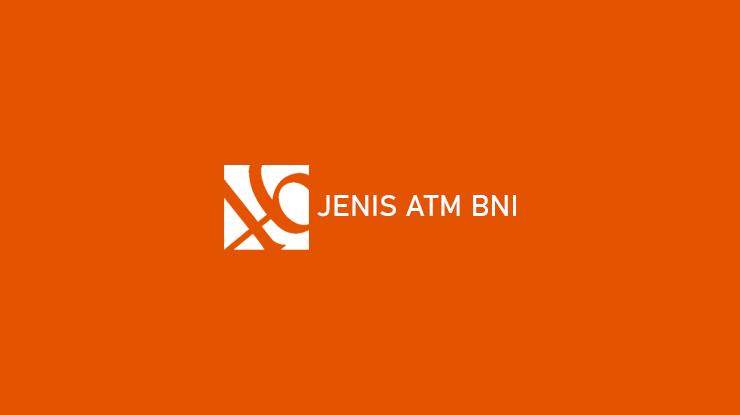 Jenis ATM BNI
