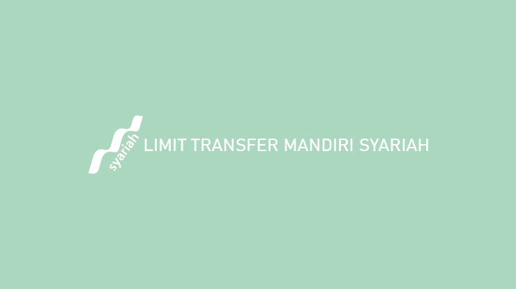 Limit Transaksi Mandiri Syariah