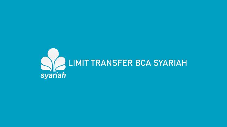 Limit Transfer BCA Syariah