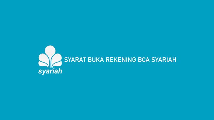 Syarat Buka Rekening BCA Syariah 1