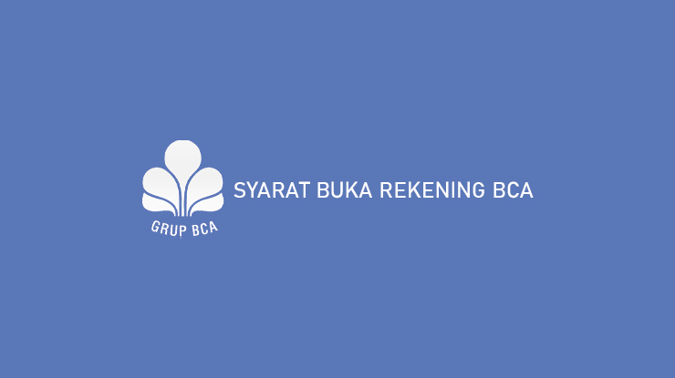 Syarat Buka Rekening BCA
