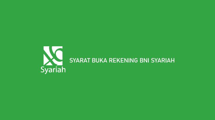 Syarat Buka Rekening BNI Syariah