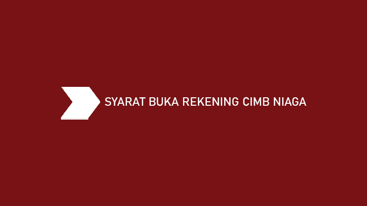 Syarat Buka Rekening CIMB Niaga 1
