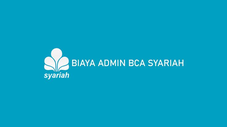 Biaya Admin BCA Syariah