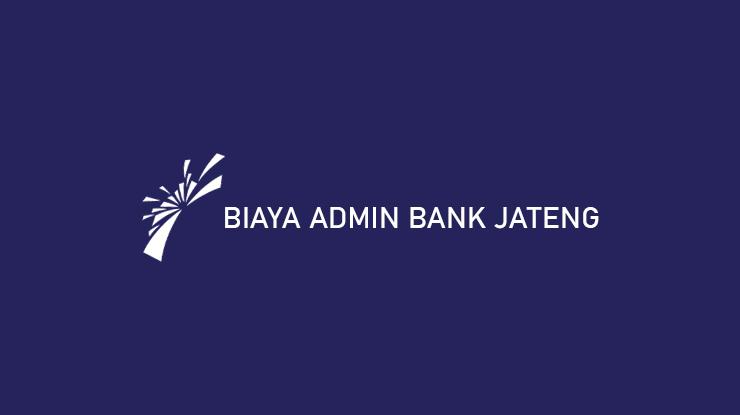 Biaya Admin Bank Jateng