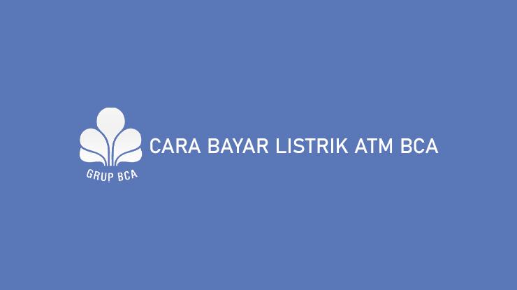 Cara Bayar Listrik ATM BCA