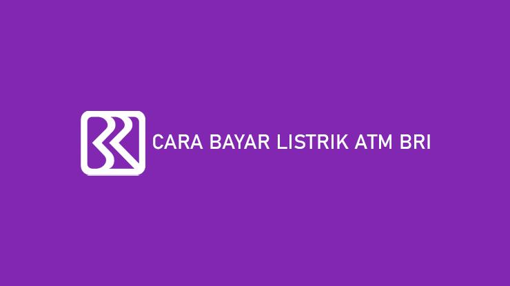 Cara Bayar Listrik ATM BRI