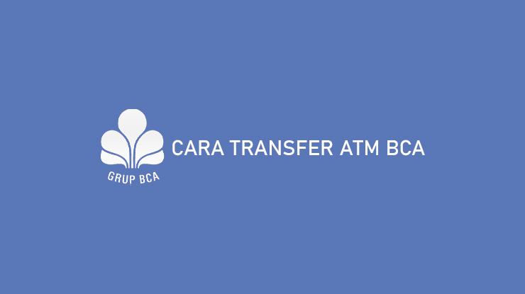 Cara Transfer ATM BCA