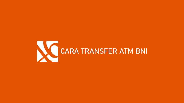 Cara Transfer ATM BNI