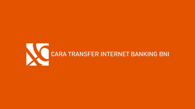 Cara Transfer Internet Banking BNI