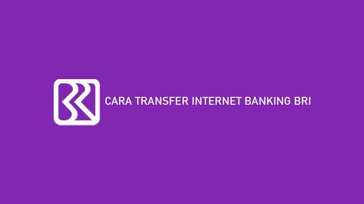 Cara Transfer Internet Banking BRI