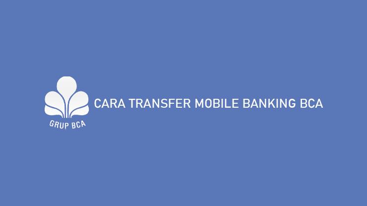 Cara Transfer Mobile Banking BCA
