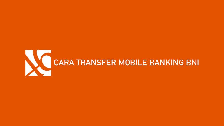 Cara Transfer Mobile Banking BNI