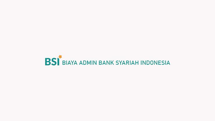 Biaya Admin Bank Syariah Indonesia