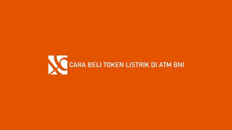 Cara Beli Token Listrik di ATM BNI