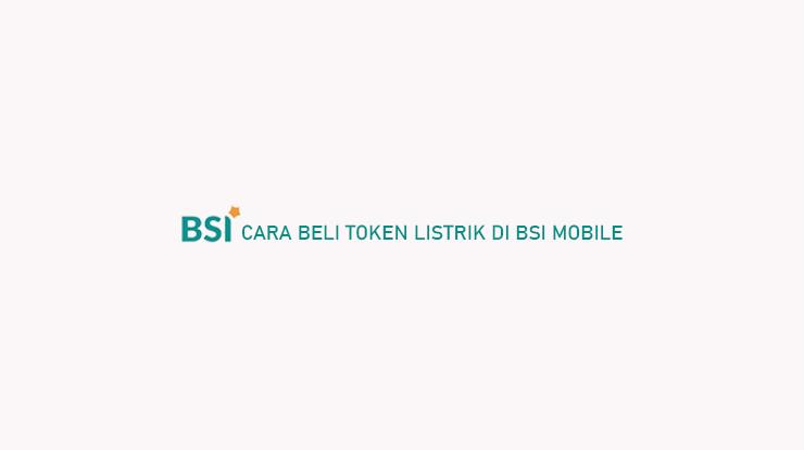 Cara Beli Token Listrik di BSI Mobile
