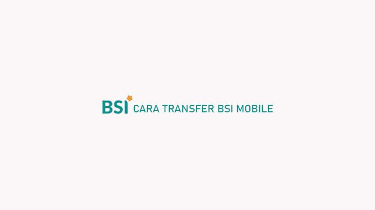Cara Transfer BSI Mobile