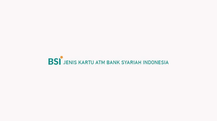 Jenis Kartu ATM Bank Syariah Indonesia