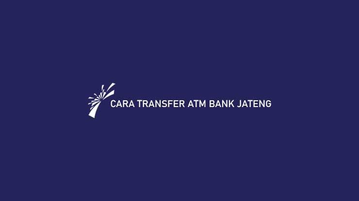 Cara Transfer ATM Bank Jateng