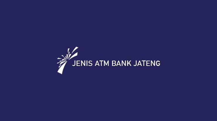 Jenis ATM Bank Jateng