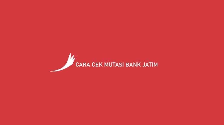 Cara Cek Mutasi Bank Jatim