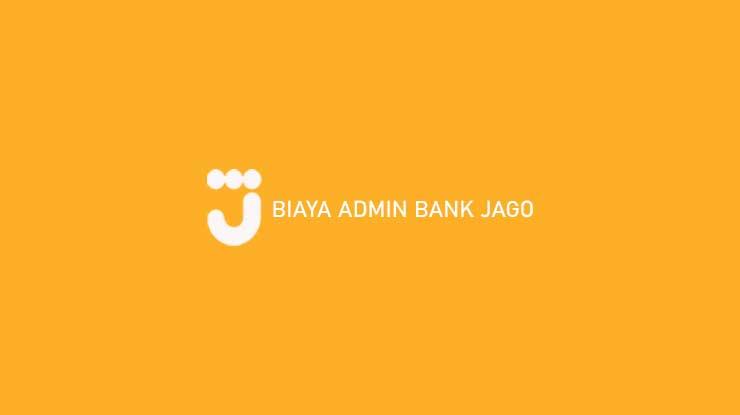 Biaya Admin Bank Jago