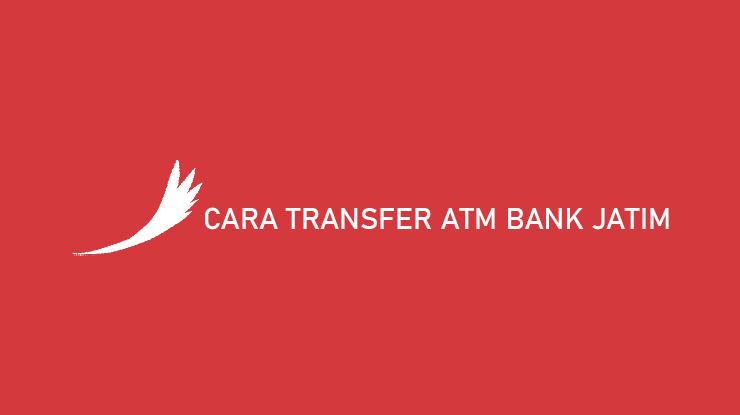 Cara Transfer ATM Bank Jatim ke Sesama dan Beda Bank