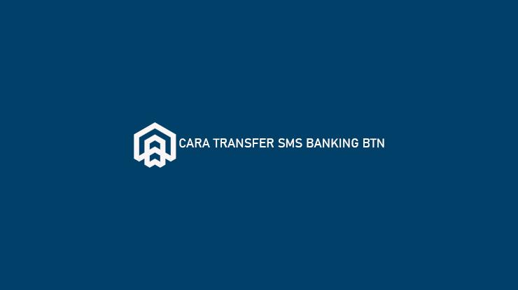 Cara Transfer SMS Banking BTN