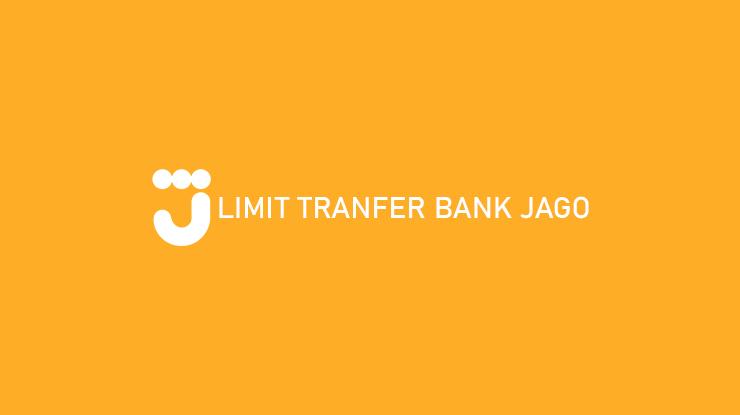 Limit Transafer Bank Jago Sesama Bank Lain