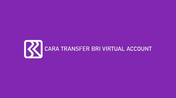 Cara Transfer Virtual Account BRI