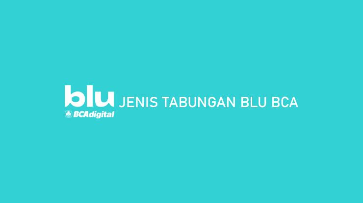 Jenis Tabungan Blu BCA beserta Limit Bunga dan Biaya