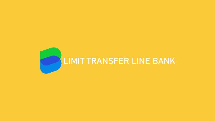 Limit Transfer Line Bank ke Sesama dan Beda Bank
