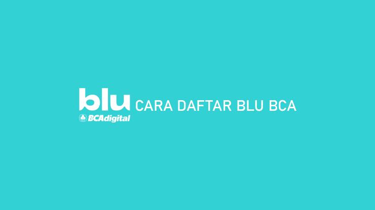 Syarat Keuntungan dan Cara Daftar Blu BCA Terlengkap