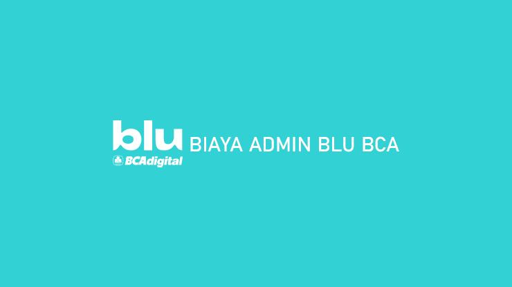 Biaya Admin Blu BCA dari Transfer Top Up dan Tarik Tunai
