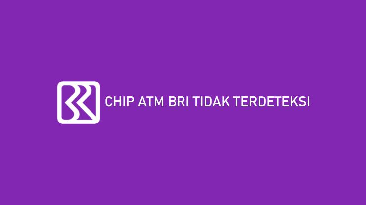 Chip ATM BRI Tidak Terdeteksi dari Penyebab dan Solusi