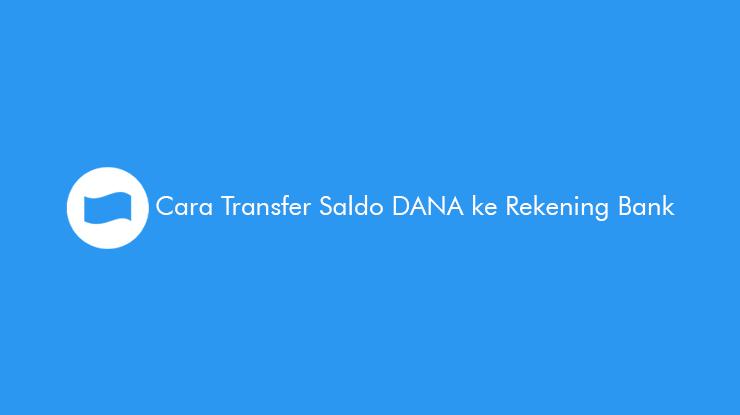 Cara-Transfer-Saldo-DANA-ke-Rekening-Bank