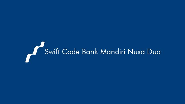 Swift-Code-Bank-Mandiri-Nusa-Dua-dari-Fungsi-&-Penjelasan-Lengkap
