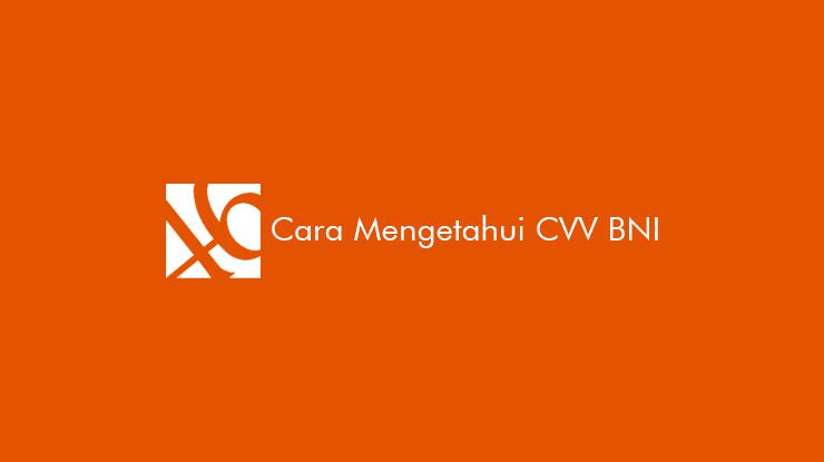 Tutorial Cara Mengetahui CVV BNI dan Penjelasan Lengkap